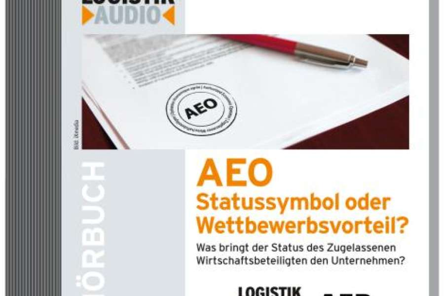 Authorized Economic Operator (AEO) – das Hörbuch